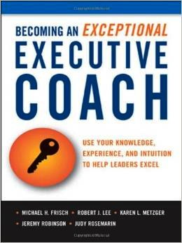Becoming an Exceptional Executive Coach comes highly recommended on Amazon